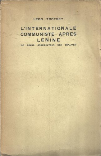 9782130359395: L'Internationale communiste apr�s L�nine ou Le Grand organisateur des d�faites