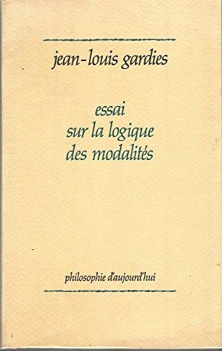 9782130359524: Essai sur la logique des modalités (Philosophie d'aujourd'hui) (French Edition)