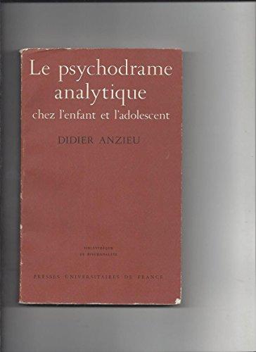 Le psychodrame analytique chez l'enfant et l'adolescent (Bibliotheque de psychanalyse) (French Edition) (2130359906) by Anzieu, Didier