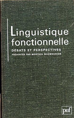 Linguistique fonctionnelle: Débats et perspectives: Mahmoudian M