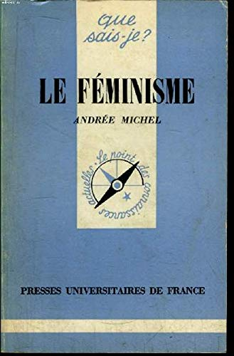 Le feminisme (Que sais-je? ; 1782) (French Edition): Andree Michel
