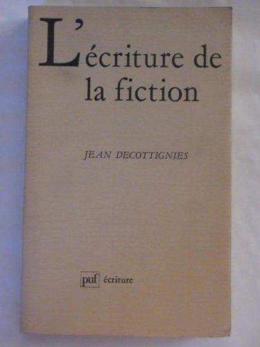 L'E?criture de la fiction: Situation ide?ologique du: Decottignies, Jean