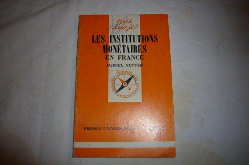 Les Institutions Monetaires en France: Netter, Marcel