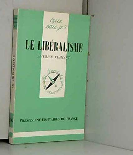 Le libe?ralisme (Que sais-je?) (French Edition): Flamant, Maurice