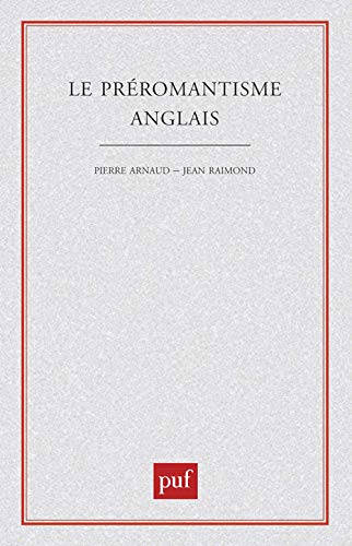 Le préromantisme anglais: Pierre Arnaud et