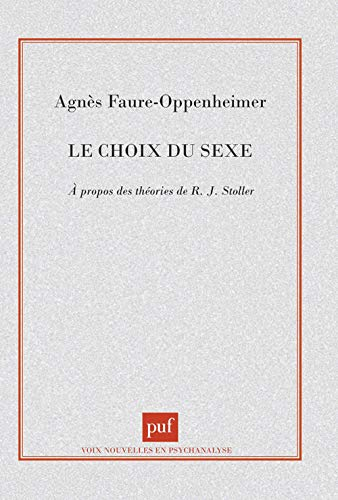 LE CHOIX DU SEXE: Faure-Oppenheimer, Agn�s ; Laplanche, Jean