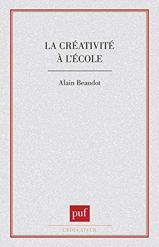 La créativité à l'école: Alain Beaudot