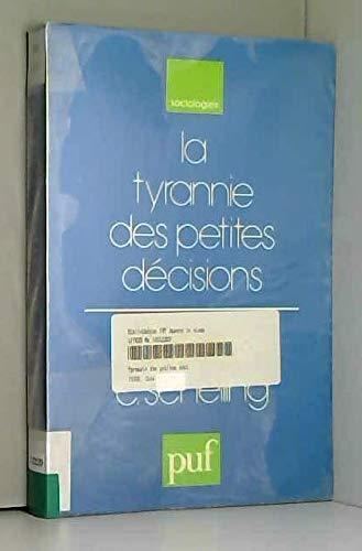 9782130364993: La Tyrannie des petites décisions