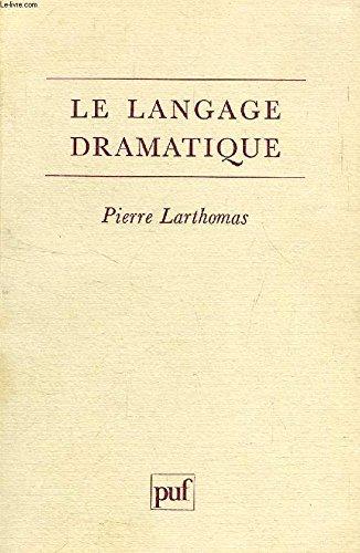 """Le langage dramatique: Sa nature, ses procédés"""": Pierre Larthomas"""