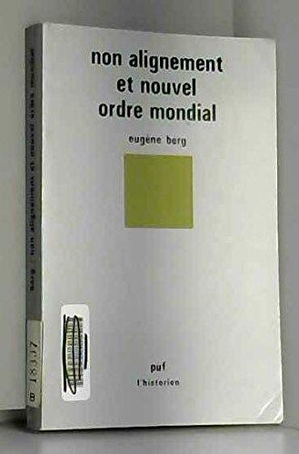 Non Alignement et Nouvel Ordre Mondial [L'Historien]: Berg, Eugène.