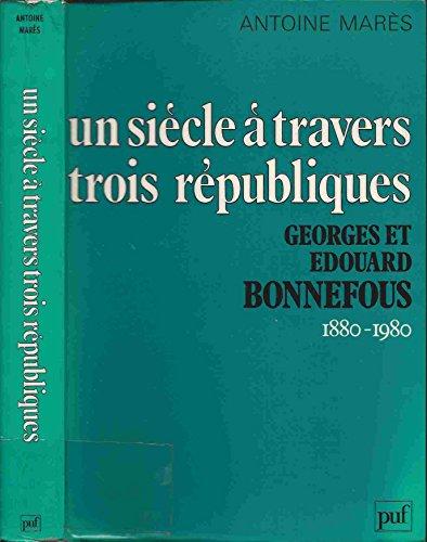 9782130367208: Un siècle à travers trois Républiques
