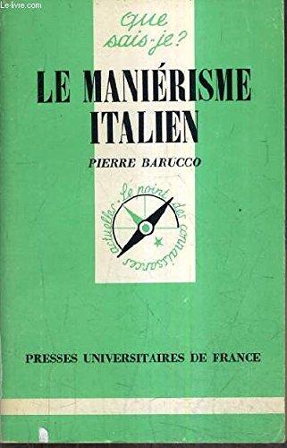 9782130367956: Le Maniérisme italien (Que sais-je)