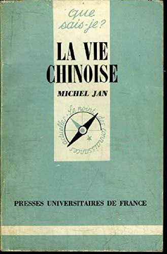 La vie chinoise (Que sais-je?) (French Edition) (9782130367970) by Michel Jan