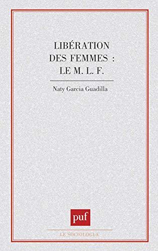 9782130368939: Libération des femmes: Le M.L.F. (Mouvement de libération des femmes) (Le Sociologue) (French Edition)