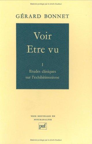 9782130368984: Voir, être vu, tome 1 : Sur l'exhibitionnisme