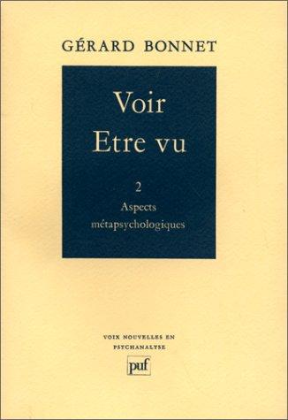 9782130368991: Voir, être vu, tome 2 : Aspects métapsychologiques