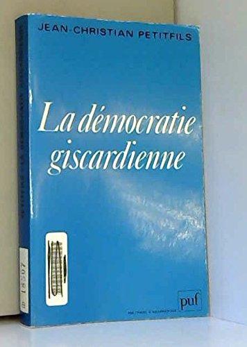 9782130369271: La démocratie giscardienne (Politique d'aujourd'hui) (French Edition)