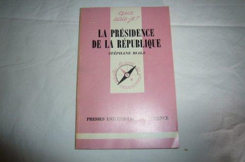 La Présidence de la République: Stéphane Rials