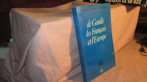 9782130369516: De Gaulle, les Francais et l'Europe (Publications de la Sorbonne. Serie