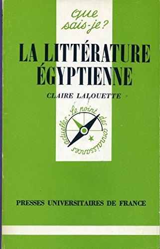 La littérature égyptienne. Von Claire Lalouette. (= Que Sais-Je?). - Lalouette, Claire