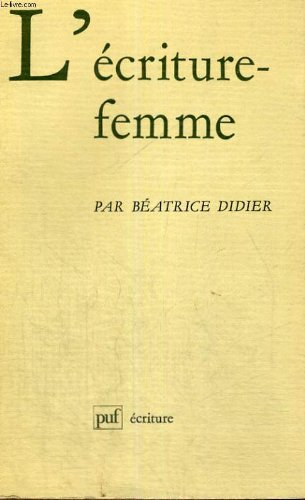 L'Ecriture-femme (French Edition): Didier, Beatrice