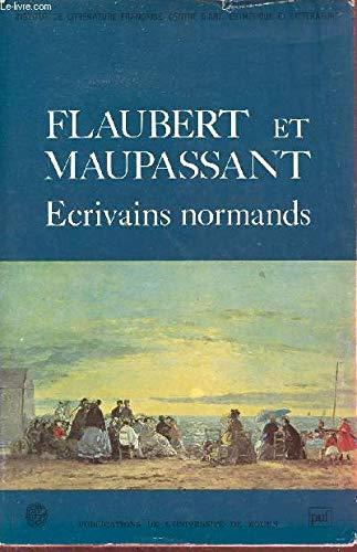 Flaubert et Maupassant: Ecrivains Normands: Joseph-Marc Bailbe et