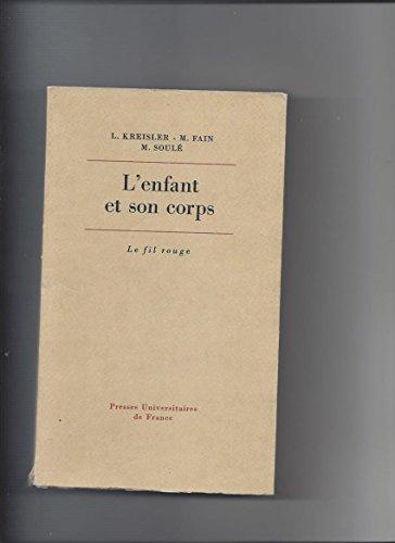 Enfant et Son Corps (l'): Leon Kreisler, M.Fain,