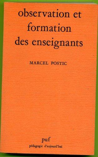 Observat.& formation des enseignants postic m: Postic, Marcel