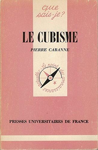 LE CUBISME: CABANE Pierre: