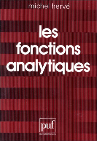 Les fonctions analytiques (Mathematiques) (French Edition) (2130373488) by Herve, Michel