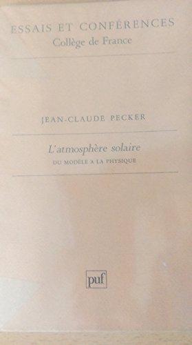 L'atmosphère solaire: Pecker, Jean-Claude