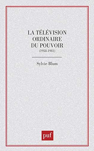 9782130374152: La télévision ordinaire du pouvoir: 1958-1981 (Politique d'aujourd'hui) (French Edition)