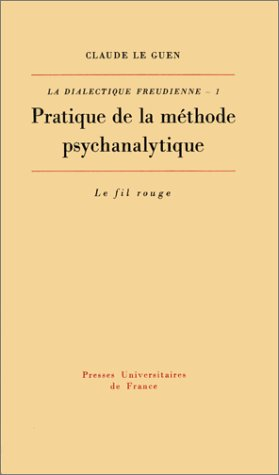 9782130374244: Pratique de la méthode psychanalytique (La Dialectique freudienne) (French Edition)