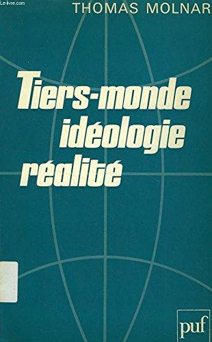 Tiers-Monde: Ide?ologie, re?alite? (French Edition): Molnar, Thomas Steven