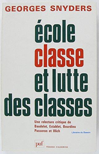 Ecole, classe et lutte des classes: Georges Snyders