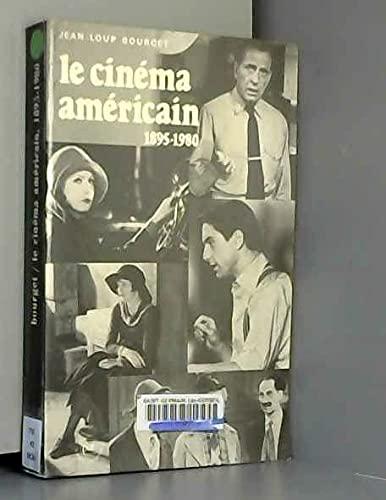 Le cinema americain, 1895-1980: De Griffith a Cimino (Le Monde anglophone) (French Edition): ...