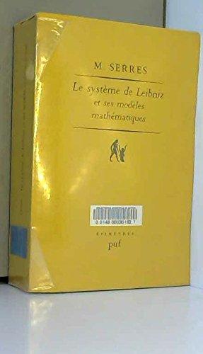 9782130375517: Le système de Leibniz et ses modèles mathématiques: Étoiles, schémas, points (Epiméthée) (French Edition)