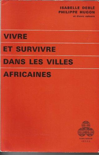 9782130376200: Vivre et survivre dans les villes africaines (Tiers Monde)