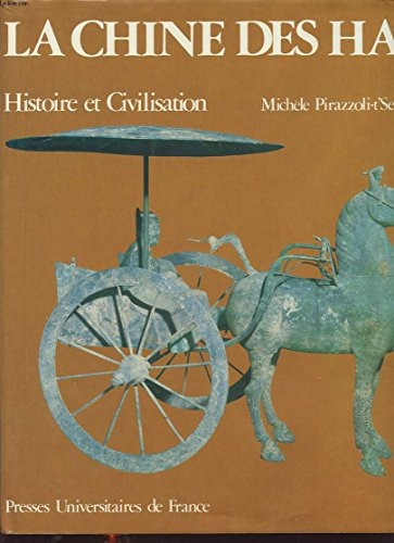 La Chine des Han : histoire et civilisation: Pirazzoli, M.