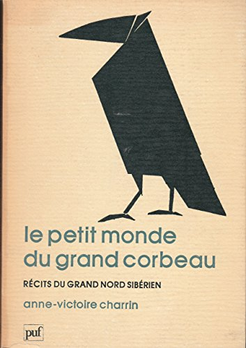 9782130377146: Le petit monde du Grand Corbeau: Récits du Grand Nord sibérien (French Edition)