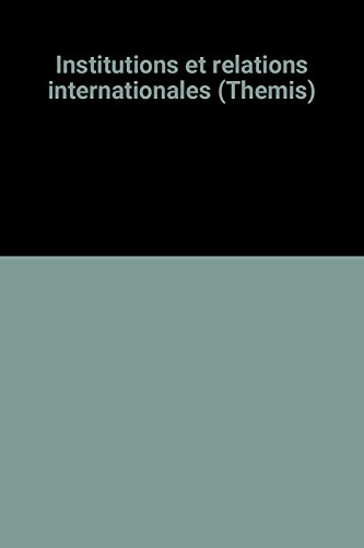 9782130377832: Institutions et relations internationales (Themis)