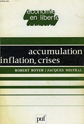 9782130378174: Accumulation, inflation, crises (Economie en liberté) (French Edition)