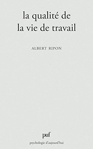 9782130380856: La qualité de la vie de travail (Psychologie d'aujourd'hui) (French Edition)