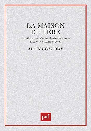 9782130381181: La maison du père : famille et village en Haute-Provence aux XVIIe et XVIIIe siècles