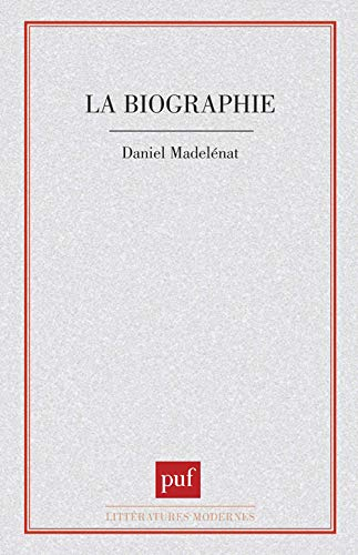 La biographie (Litteratures modernes) (French Edition): Madelenat, Daniel