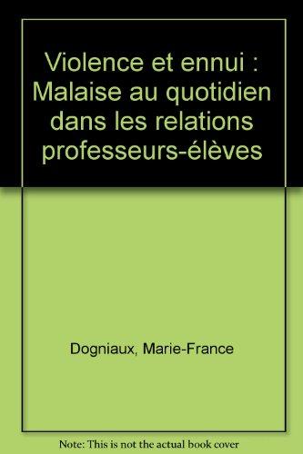 9782130381587: Violence et ennui: Malaise au quotidien dans les relations professeurs-élèves (L'Educateur) (French Edition)
