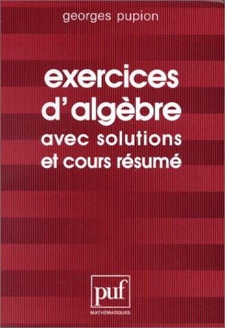 9782130382027: Exercices d'alg�bre avec solutions et cours r�sum�