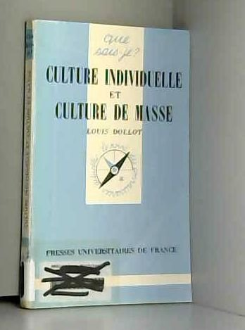 CULTURE INDIVIDUELLE CULTURE MASSE: Dollot, Louis