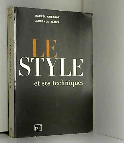 Le style et ses techniques: Precis d'analyse: Cressot, Marcel