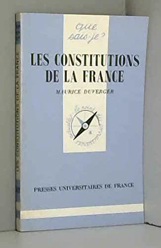Les constitutions de la France: Duverger Maurice